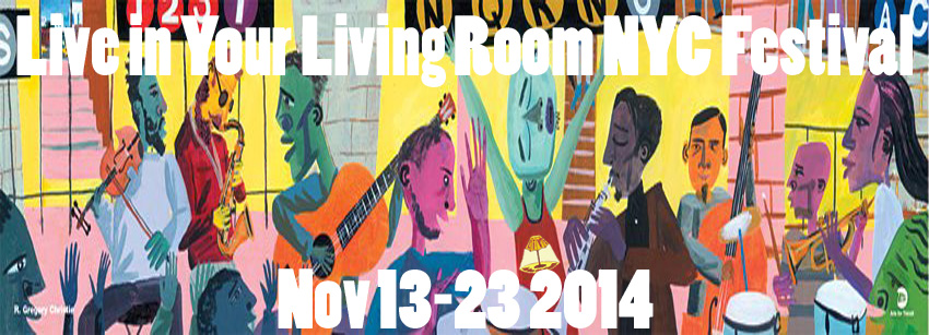 5TH ANNIVERSARY EDITION LIVE IN YOUR LIVING ROOM NYC FESTIVAL NOV 14 23 2014